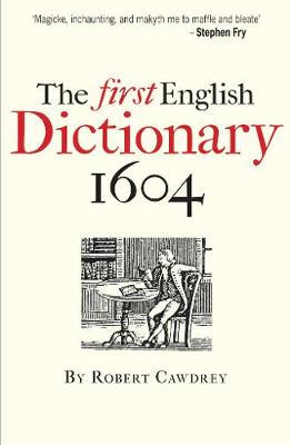 The First English Dictionary 1604 by Robert Cawdrey