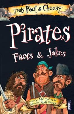 Truly Foul & Cheesy Pirates Facts and Jokes Book book