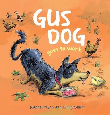 Gus Dog Goes to Work by Rachel Flynn