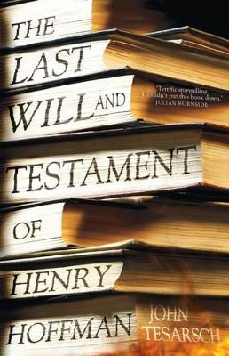 The Last Will & Testament of Henry Hoffman by John Tesarsch