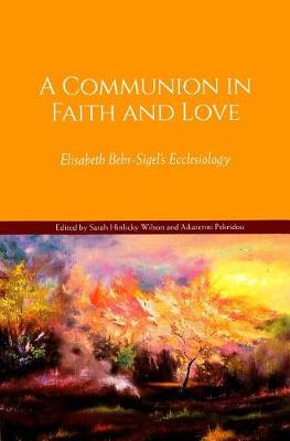 Communion in Faith and Love by Sarah Hinlicky Wilson