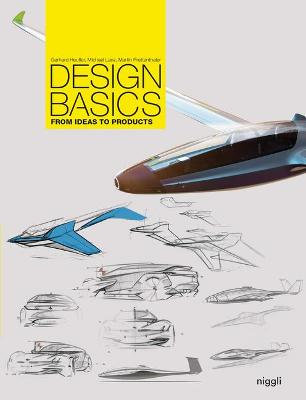 Design Basics: From Ideas to Products by Gerhard Heufler