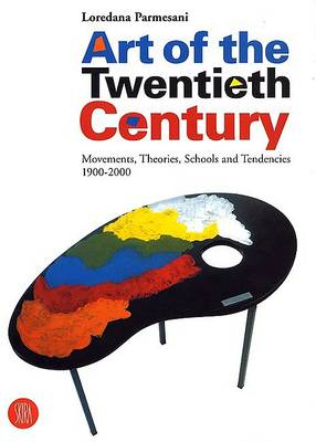 Art of the Twentieth Century: Movemen by Loredana Parmesani