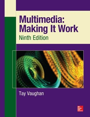 Multimedia: Making It Work, Ninth Edition by Tay Vaughan