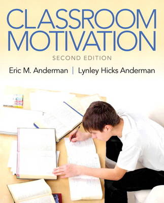Classroom Motivation by Lynley M. Hicks Anderman