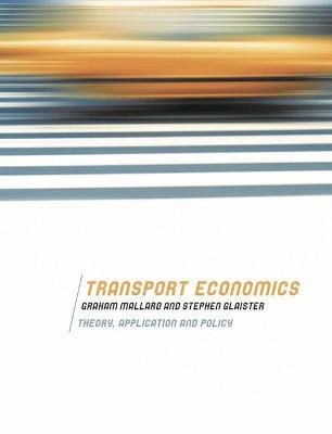 Transport Economics by Graham Mallard