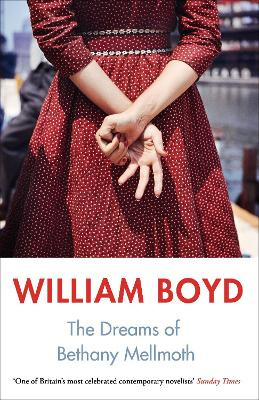 The Dreams of Bethany Mellmoth by William Boyd