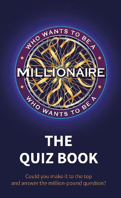 Who Wants to be a Millionaire - The Quiz Book book