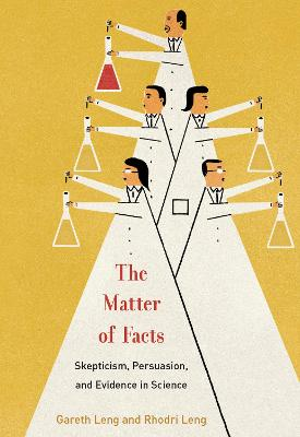 The Matter of Facts: Skepticism, Persuasion, and Evidence in Science book