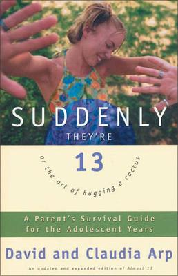 Suddenly They're 13 by David Arp