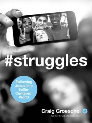 #Struggles by Craig Groeschel