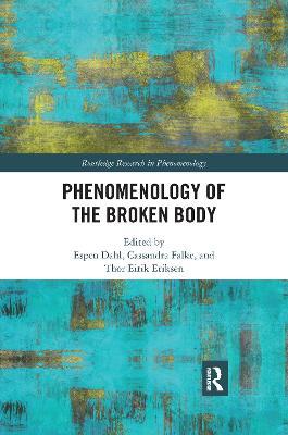 Phenomenology of the Broken Body by Espen Dahl