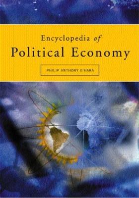 Encyclopedia of Political Economy by Phillip O'Hara