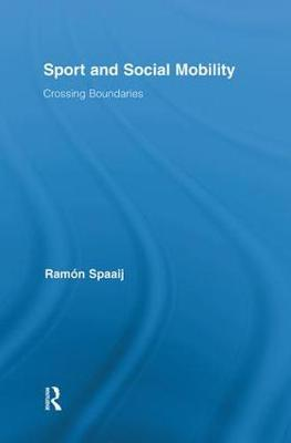 Sport and Social Mobility by Ramon Spaaij