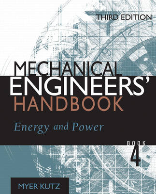 Mechanical Engineers' Handbook: v. 4: Energy and Power book