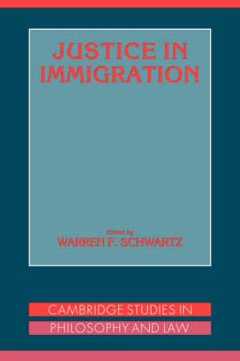 Justice in Immigration by Warren F. Schwartz