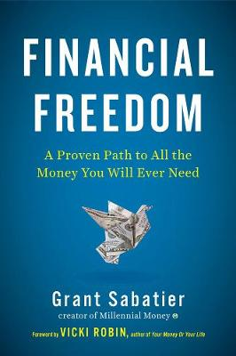 Financial Freedom: A Proven Path to All the Money You Will Ever Need by Vicki Robin