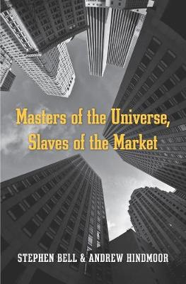 Masters of the Universe, Slaves of the Market by Andrew Hindmoor