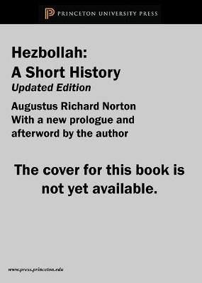 Hezbollah by Augustus Richard Norton