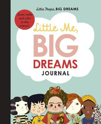Little Me, Big Dreams Journal: Draw, write and colour this journal by Maria Isabel Sanchez Vegara