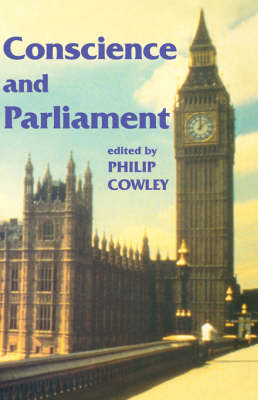 Conscience and Parliament by Philip Cowley