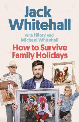 How to Survive Family Holidays: The Sunday Times Bestseller book