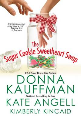 The Sugar Cookie Sweetheart Swap by Donna Kauffman