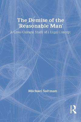 The Demise of the Reasonable Man by Michael Saltman