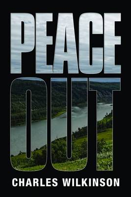 Peace Out by Charles Wilkinson