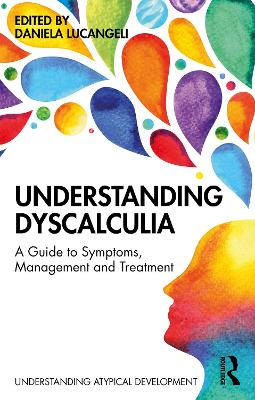Understanding Dyscalculia: A guide to symptoms, management and treatment by Daniela Lucangeli
