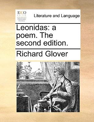 Leonidas: A Poem. the Second Edition. by Senior Lecturer Richard Glover