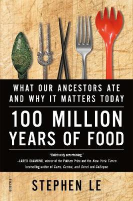 100 Million Years of Food by Stephen Le