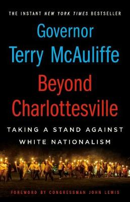 Beyond Charlottesville: Taking a Stand Against White Nationalism by Terry McAuliffe
