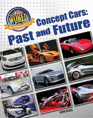 The World of Automobiles: Concept Cars: Past and Future by Norm Geddis