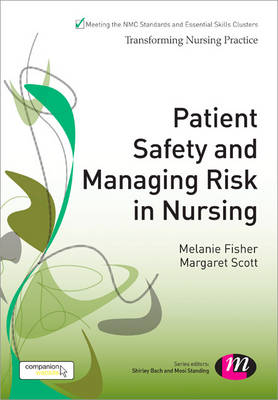 Patient Safety and Managing Risk in Nursing by Melanie A. Fisher