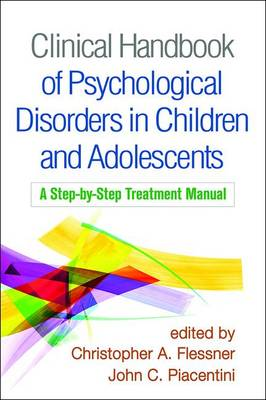 Clinical Handbook of Psychological Disorders in Children and Adolescents by John C. Piacentini