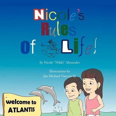 Nicole's Rules of Life by Nicole Nikki Alexander