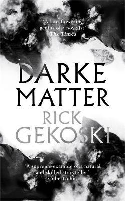 Darke Matter: A Novel by Rick Gekoski
