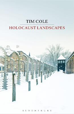 Holocaust Landscapes by Tim Cole
