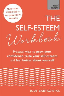 The Self-Esteem Workbook by Judy Bartkowiak