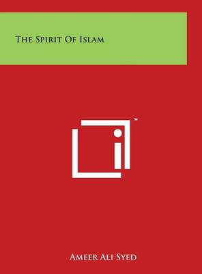 Spirit of Islam by Syed Ameer Ali