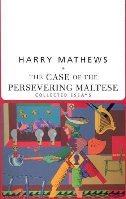 The Case of the Persevering Maltese by Harry Mathews
