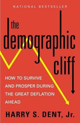 Demographic Cliff by Harry S. Dent Jr.