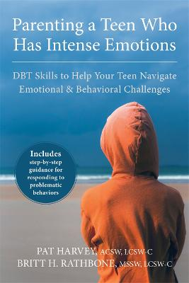 Parenting a Teen Who Has Intense Emotions by Pat Harvey