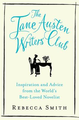 Jane Austen Writers' Club by Rebecca Smith