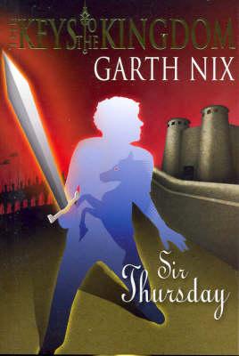 Sir Thursday by Garth Nix