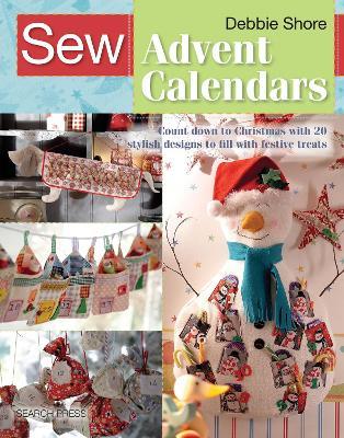 Sew Advent Calendars by Debbie Shore