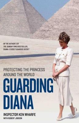 Guarding Diana by Ken Wharfe