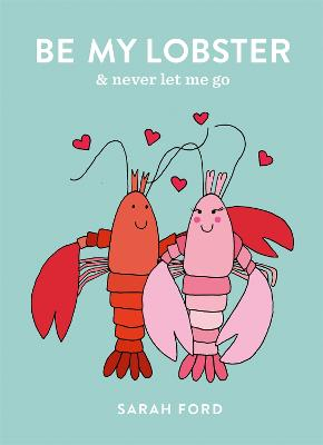 Be My Lobster: & never let me go by Sarah Ford