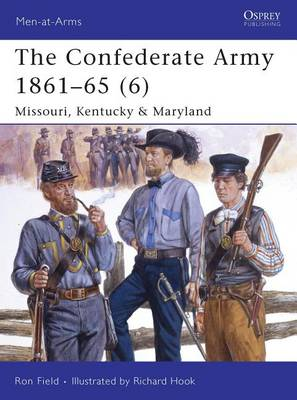 The Confederate Army 1861-65 Missouri, Kentucky and Maryland v. 6 by Ron Field